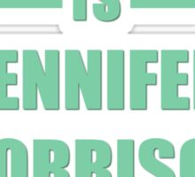 My Ideal Weight is Jennifer Morrison On Top of Me Sticker