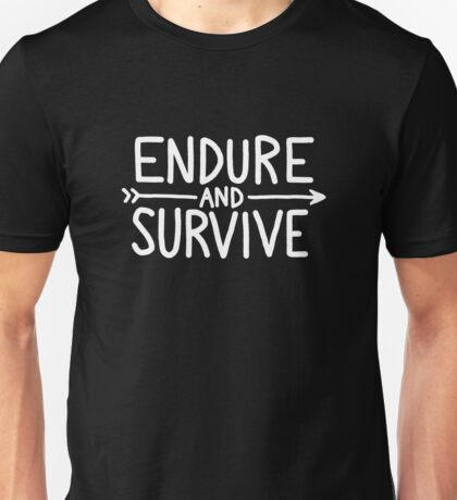 endure and survive (white) Unisex T-Shirt