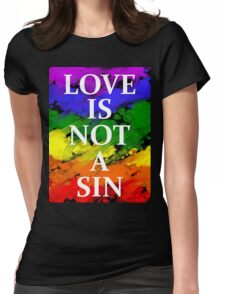 LOVE IS NOT A SIN Womens Fitted T-Shirt