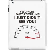I m driving too fast. I do not care! iPad Case/Skin