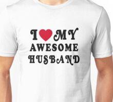 I Love My Awesome Husband Unisex T-Shirt