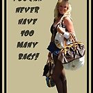 A Woman Your Age Can Never Have Too Many Bags! by taiche