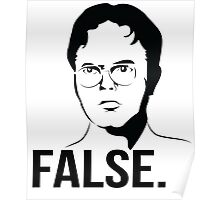 Dwight Schrute - FALSE Poster