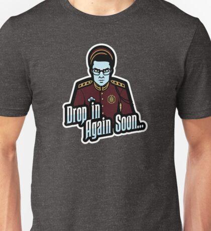 Drop In Again Soon Unisex T-Shirt