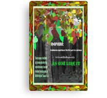 As You Like it Anaphora Canvas Print