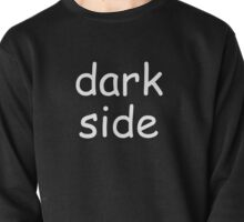 Dark Side (Comic-sans Version) Pullover