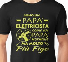 SONO UN PAPA ELETTRICISTA Unisex T-Shirt