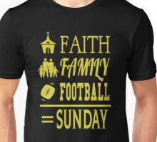 Sunday = Faith, Family, Football Unisex T-Shirt