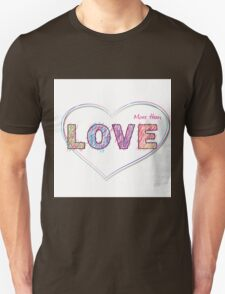 words- more than LOVE T-Shirt