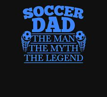 The Soccer Dad - The Man, The Myth, The Legend Unisex T-Shirt