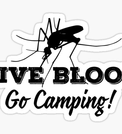 Give blood - go camping! Sticker