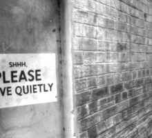 SHHH PLEASE LEAVE QUIETY. Sticker