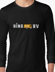 King of the RV!  Long Sleeve T-Shirt