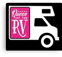 Queen of the RV! Canvas Print