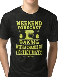 Baking With A Chance Of Drinking Tri-blend T-Shirt