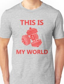 Weight Lifting is My World Unisex T-Shirt