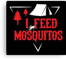 I feed mosquitos Canvas Print