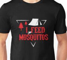 I feed mosquitos Unisex T-Shirt