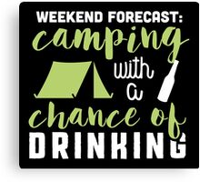 Weekend forecast: camping with a chance of drinking! Canvas Print