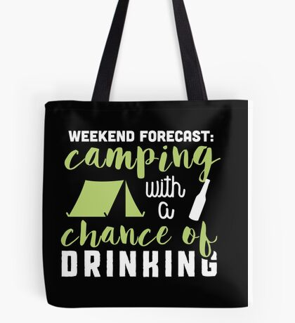 Weekend forecast: camping with a chance of drinking! Tote Bag
