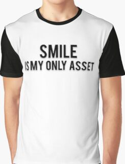 SMILE IS MY ONLY ASSET Graphic T-Shirt