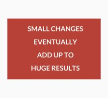 Small changes eventually add up to huge results One Piece - Short Sleeve