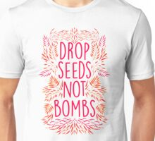 Drop Seeds Not Bombs Unisex T-Shirt