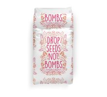 Drop Seeds Not Bombs Duvet Cover