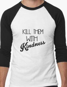 kill them with kindness Men's Baseball ¾ T-Shirt