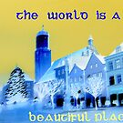 The world is a beautiful place by ©The Creative  Minds