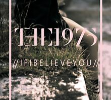 The 1975 //If I Believe You// by Matty Sievers