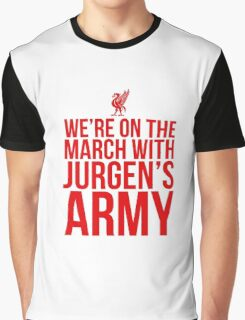 We're On The March With Jurgen's Army Graphic T-Shirt