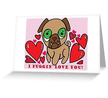 Puggin' Love You Greeting Card