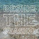 Oh, I do like to be beside the seaside by EF Fandom Design