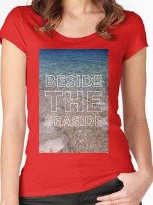 Oh, I do like to be beside the seaside Women's Fitted Scoop T-Shirt