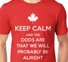 Keep Calm and the odds are that we will probably be alright Unisex T-Shirt