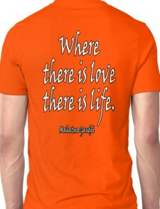 LOVE, LIFE, Mahatma, Gandhi, Where there is love there is life. on RED Unisex T-Shirt