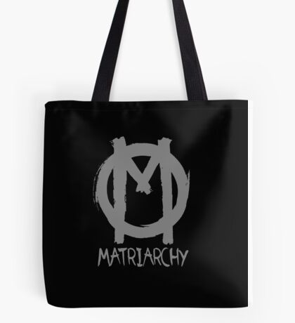 matriarchy Tote Bag