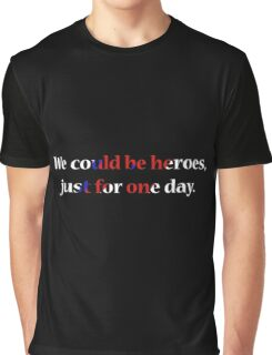 WE COULD BE HEROES Graphic T-Shirt