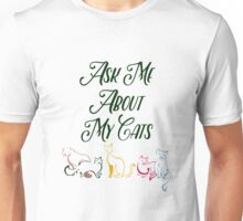 Ask Me About My Cats Unisex T-Shirt