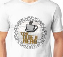 TIME TO BE A HERO. Unisex T-Shirt