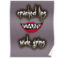 Cracked Lips, Wide Grins Poster