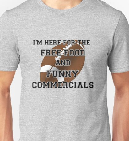 I'm Here for the Commercials Unisex T-Shirt