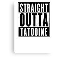 Straight outta Tatooine Canvas Print