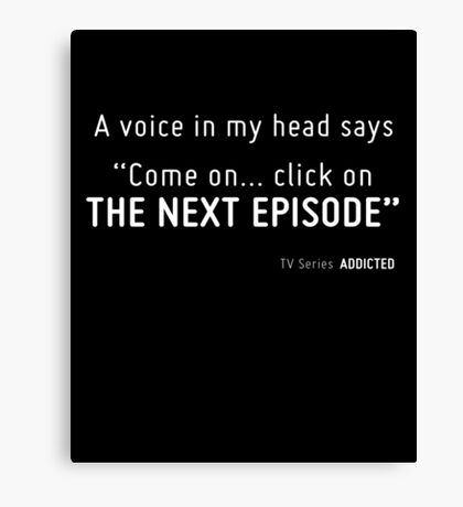 TV Series ADDICTED. Canvas Print