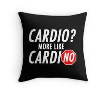 Cardio? More Like CardiNO Throw Pillow