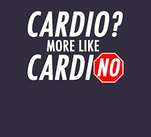 Cardio? More Like CardiNO T-Shirt