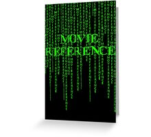 Movie Reference - The Matrix Greeting Card
