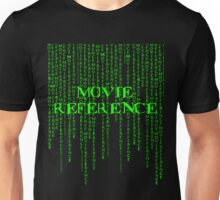 Movie Reference - The Matrix Unisex T-Shirt