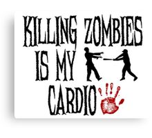 Killing Zombies Is My Cardio Canvas Print